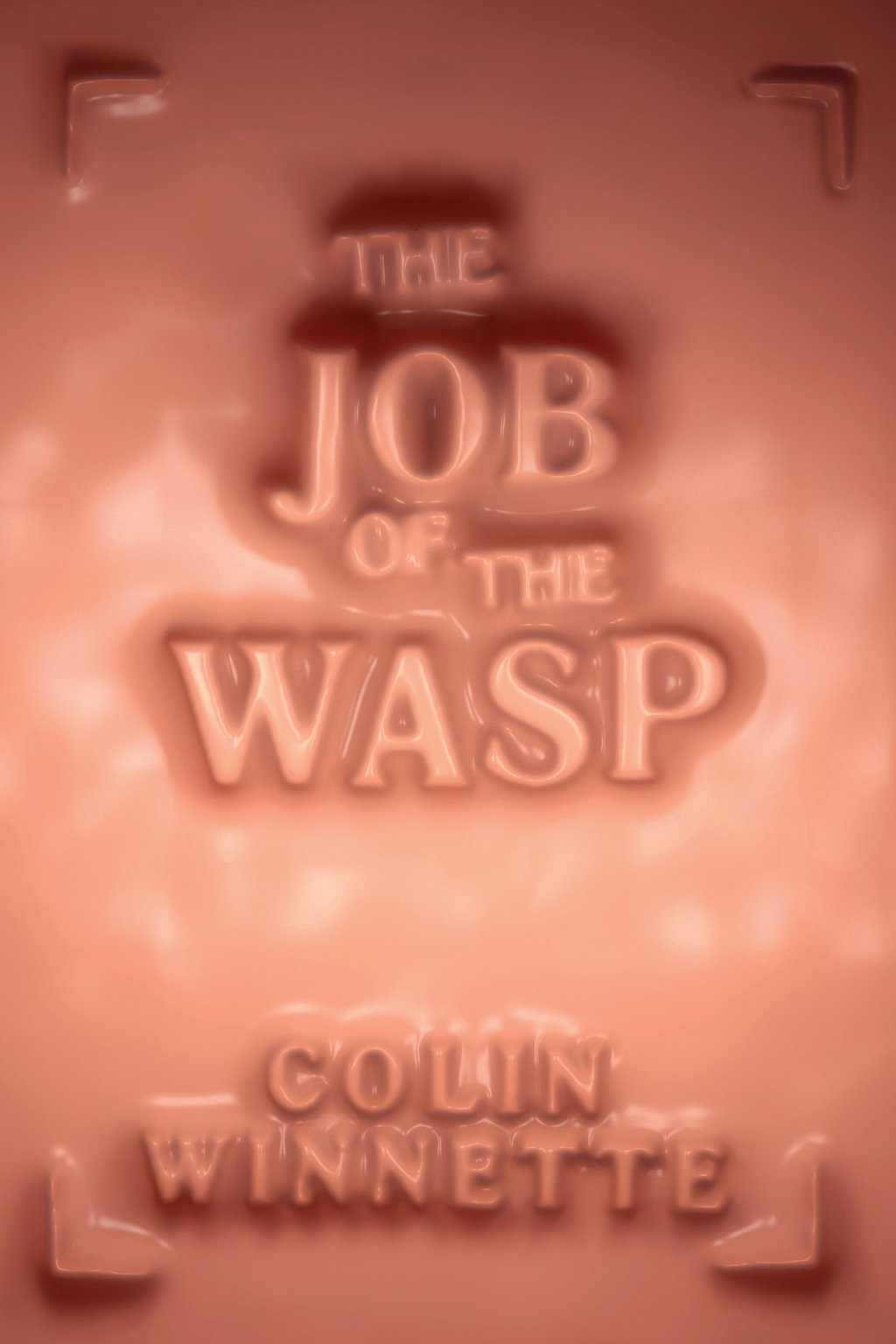 The Job of the Wasp